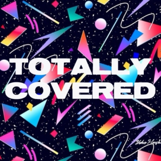 TOTALLY COVERED: 80s New Wave Cover Songs