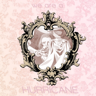 we are a HURRICANE