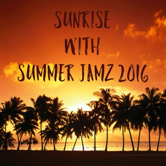 Sunrise with Summer Jamz 2016