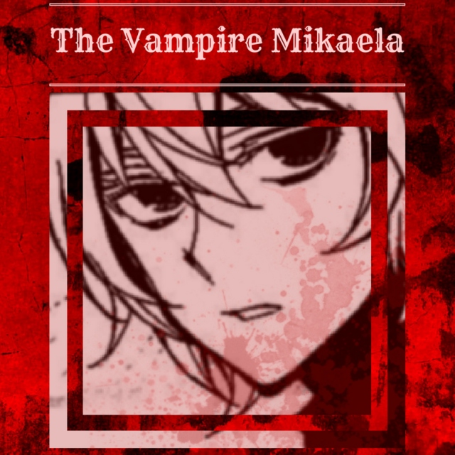 The Vampire Mikaela