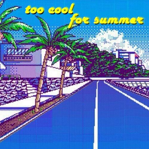 too cool for summer