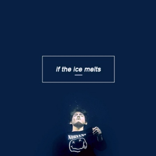 if the ice melts
