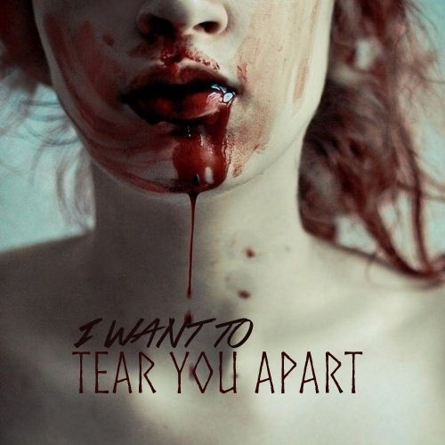 I Want To Tear You Apart