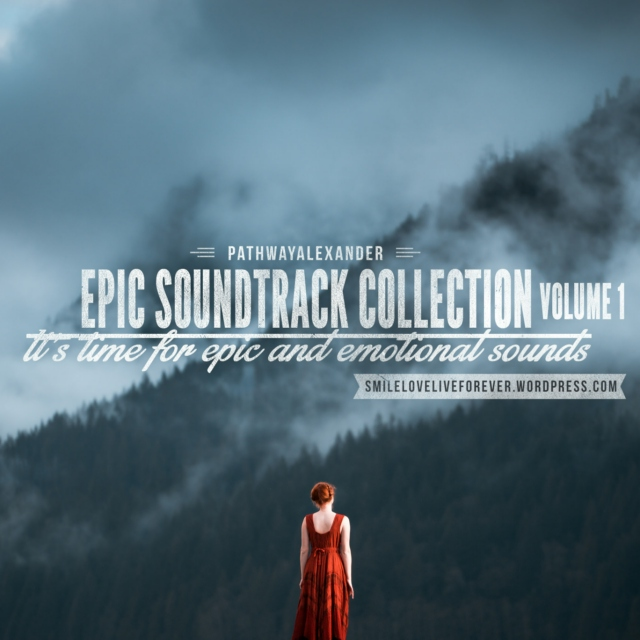 It's time for EPIC AND EMOTIONAL sounds, The EPIC SOUNDTRACK COLLECTION