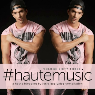#hautemusic volume sixty three