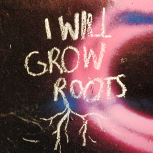 I Will Grow Roots