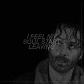 i feel my soul start leaving
