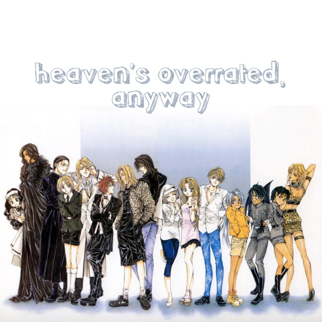 heaven's overrrated, anyway