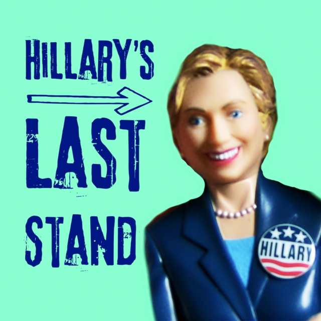 Hillary's Last Stand