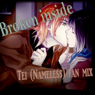Broken inside ~Tei Nameless
