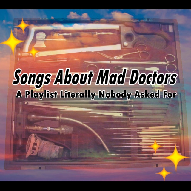 Songs About Mad Doctors