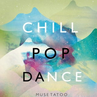 Chill. Pop. Dance.