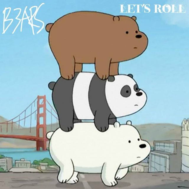 B3ARS' Let's Roll