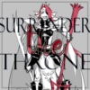 SURRENDERtheTHRONE »