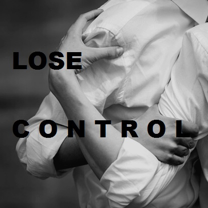 i want to see you lose control