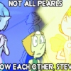 Not all Pearls know each other, Steven