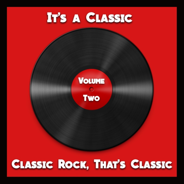 It's a Classic: Classic Rock, That's Classic: Volume Two