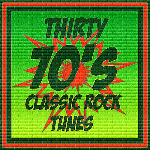THIRTY 70's CLASSIC ROCK TUNES