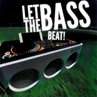 Let The Bass Beat!