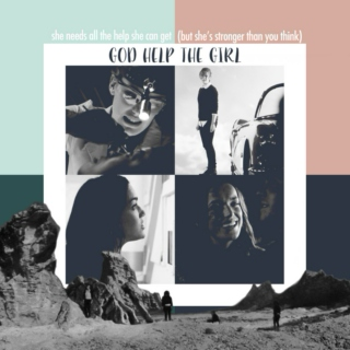 God Help the Girl // She needs all the help she can get (but she's stronger than you think).