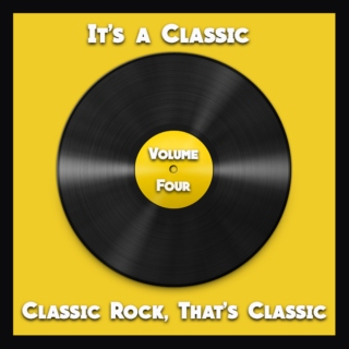 It's a Classic: Classic Rock, That's Classic: Volume Four