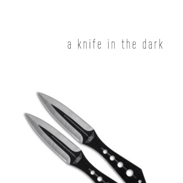 a knife in the dark