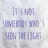 It's not somebody who's seen the light