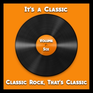 It's a Classic: Classic Rock, That's Classic: Volume Six
