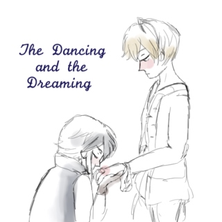 The Dancing and the Dreaming