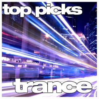 Top Picks - Trance Vol. 1