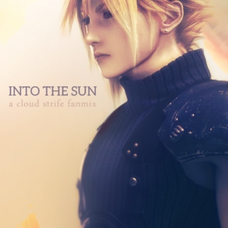 Into the Sun ⛅ A Cloud Strife fanmix