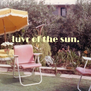 luvr of the sun.