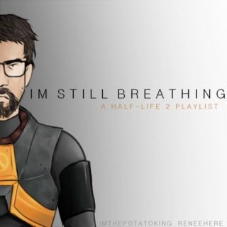 I'm Still Breathing - HL2 Playlist