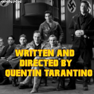 Written & Directed by Quentin Tarantino.