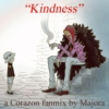 Kindness - A Corazon fanmix