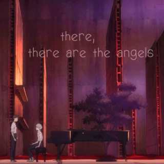 there, there are the angels
