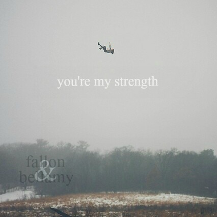 you're my strength - fallon and bellamy