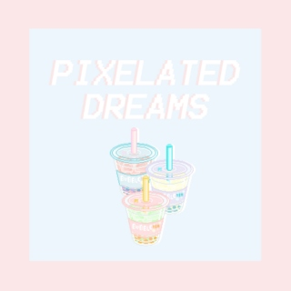 PIXELATED DREAMS