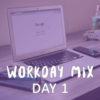 Workday Mix - Day 1