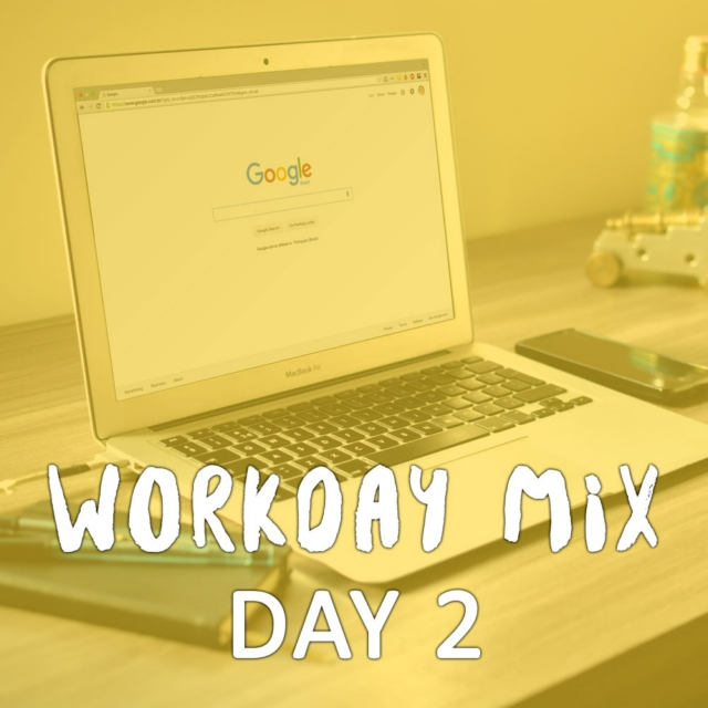 Workday Mix - Day 2