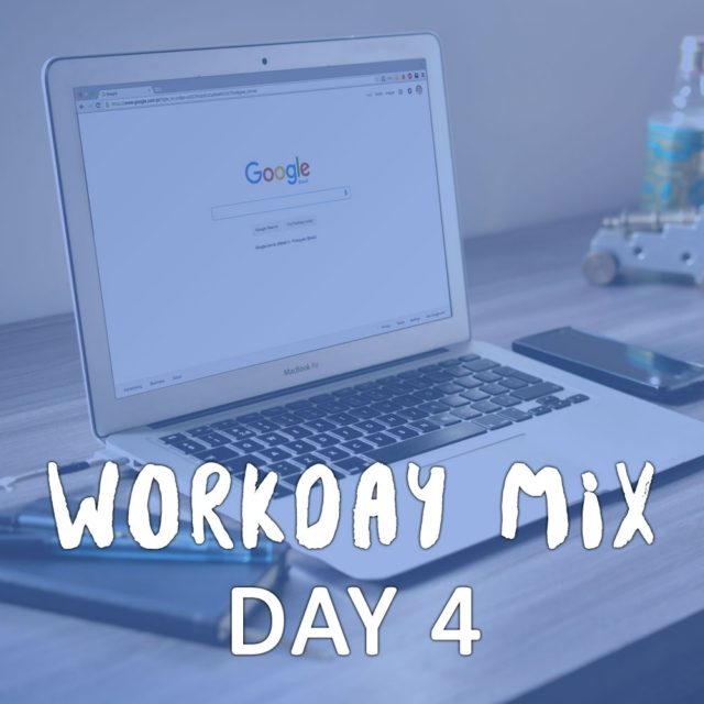 Workday Mix - Day 4