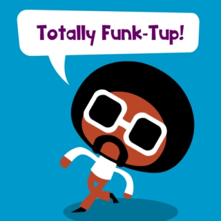 Totally Funk-Tup!
