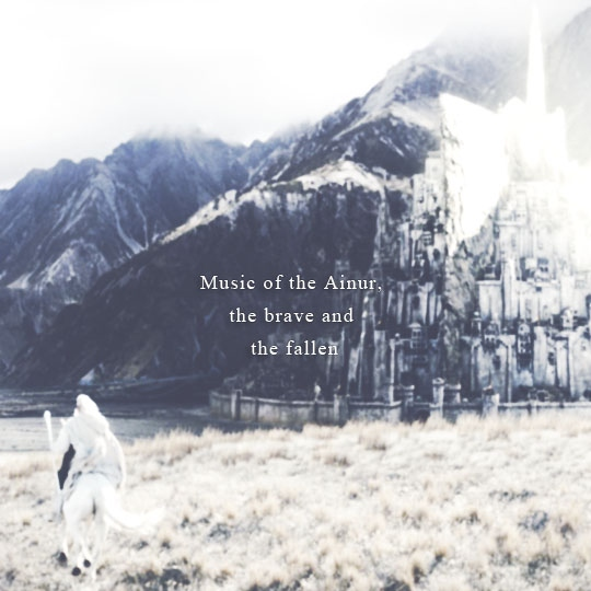 Music of ohe Ainur, the brave and the fallen