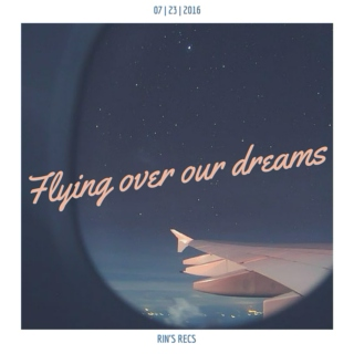 Flying over our dreams