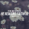 He Remains Faithful
