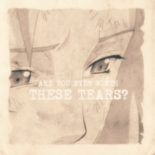 are you even worth these tears? // sasusaku