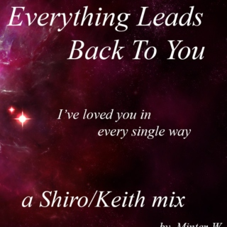 Everything Leads Back To You