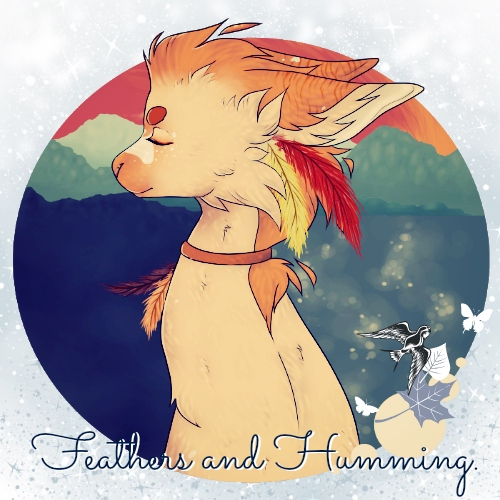 feathers and humming.