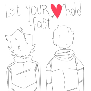Let your Heart hold Fast