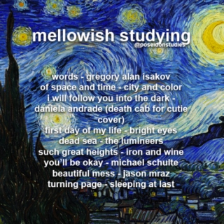 mellowish studying